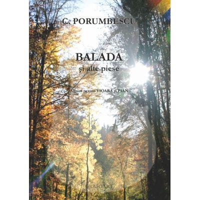 Balada si alte piese. Album pentru vioara si pian - Ciprian Porumbescu