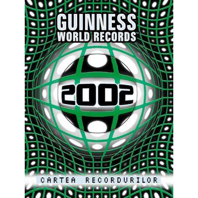 Cartea Recordurilor 2002 - Guinness