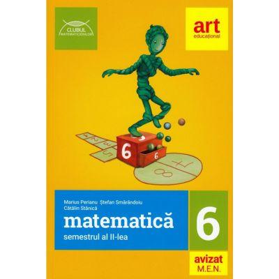 Clubul matematicienilor - Matematica pentru clasa a VI - Semestrul al II-lea. Avizat MEN 2018 - Marius Perianu
