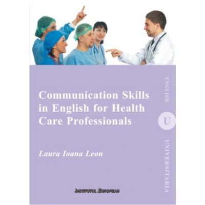 Communication Skills in English for Health Care Professionals - Ioana Laura Leon