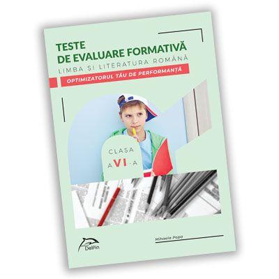 Teste de evaluare formativa - Limba si literatura romana - clasa a VI-a - OPTIMIZATORUL tau DE PERFORMANTA