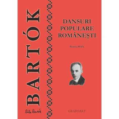 Dansuri populare romanesti pentru pian - Bela Bartok