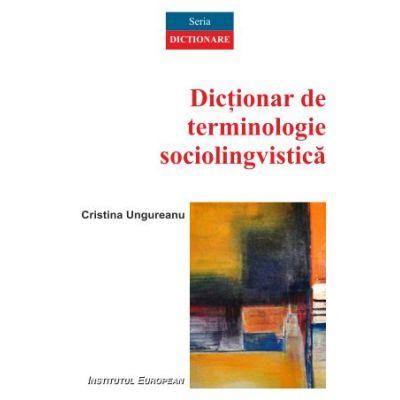 Dictionar de terminologie sociolingvistica - Cristina Ungureanu