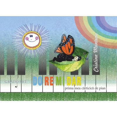 DOREMI DAR. Prima mea carticica de pian - Cristina Muntean