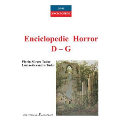 Enciclopedie Horror (Vol. II D-G) - Lucia-Alexandra Tudor, Florin-Mircea Tudor