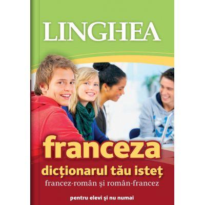 Franceza. Dictionarul tau istet francez-roman si roman-francez
