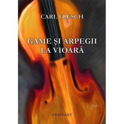 Game si arpegii la vioara - Carl Flesch
