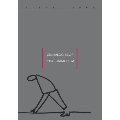 Genealogies of Post-Communism - Adrian T. Sirbu, Alexandru Polgar
