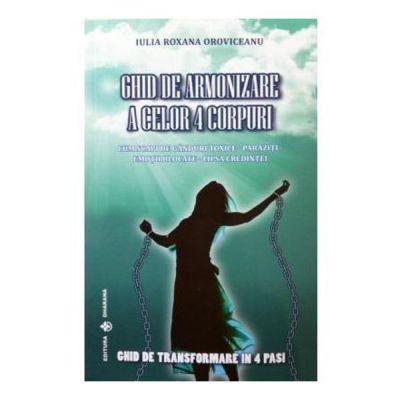 Ghid de armonizare a celor 4 corpuri - Iulia Roxana Oroviceanu
