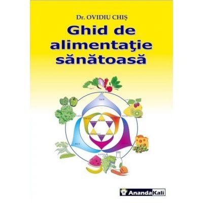 Ghid de alimentatie sanatoasa - Ovidiu Chis
