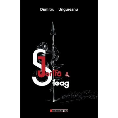 Jertfa & steag - Dumitru Ungureanu