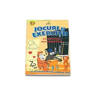 Jocuri si exercitii - Activitati matematice 5 - 6 ani - Rodica Cislariu, Lucica Nicolau