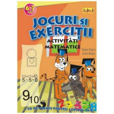 Jocuri si exercitii - Activitati matematice 6 - 7 ani - Rodica Cislariu, Lucica Nicolau