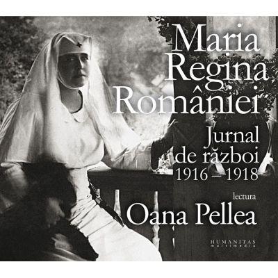 Jurnal de razboi 1916–1918 - Maria regina Romaniei