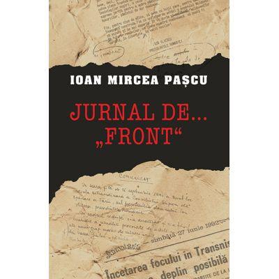 Jurnal de …'front' - Ioan Mircea Pascu