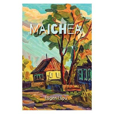 Maichea - EUGEN LUPU