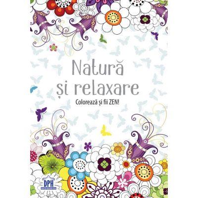 Natura si relaxare. Coloreaza si fii ZEN!