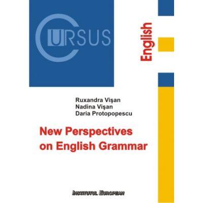 New Perspectives on English Grammar - Ruxandra Visan, Nadina Visan, Daria Protopopescu