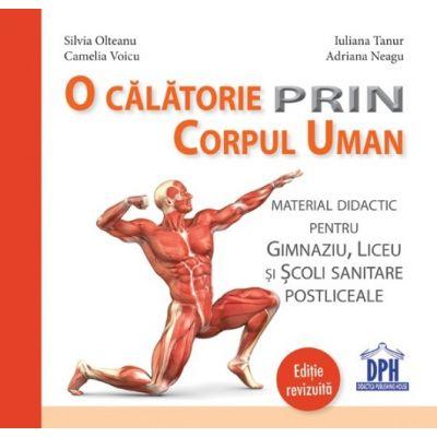 O calatorie prin corpul uman. Editie revizuita - Silvia Olteanu, Camelia Voicu, Iuliana Tanur, Adriana Neagu