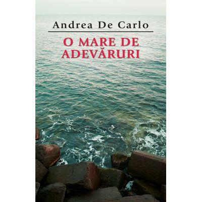O mare de adevaruri - Andrea de Carlo