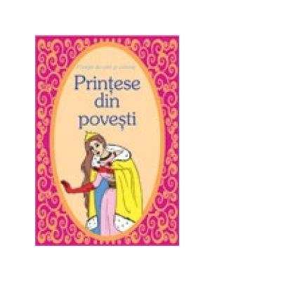 Povesti de citit si colorat - Printese din povesti