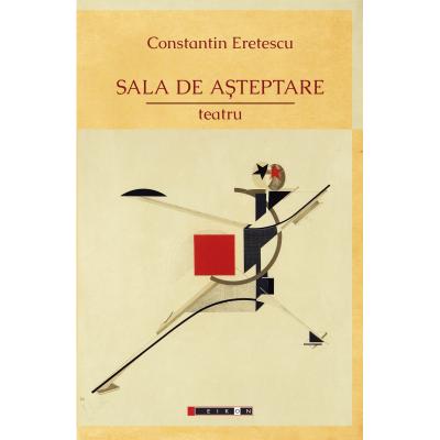 Sala de asteptare - teatru - Constantin Eretescu