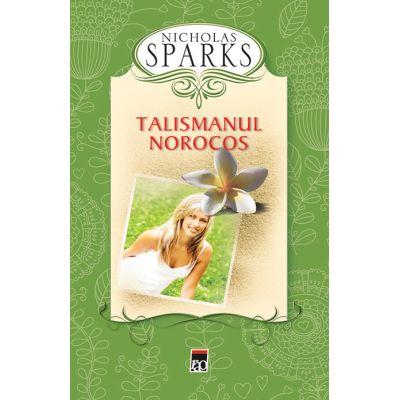 Talismanul norocos - Nicholas Sparks