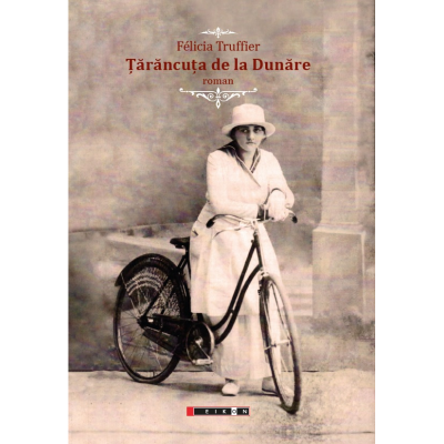 Tarancuta de la Dunare - Felicia Truffier