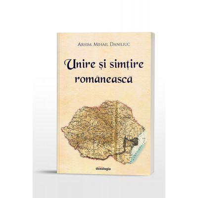 Unire si simtire romaneasca - Arhim. Mihail Daniliuc