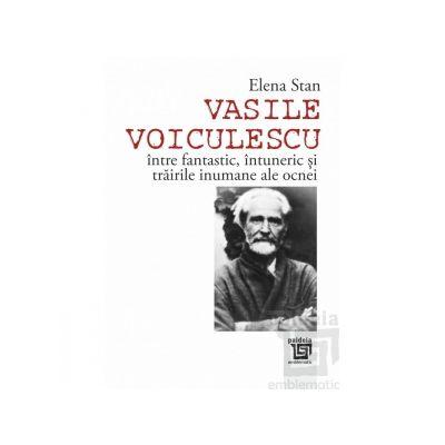 Vasile Voiculescu intre fantastic, intuneric si trairile inumane ale ocnei - Elena Stan
