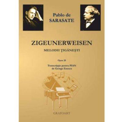 Zigeunerweisen. Melodii tiganesti - Pablo de Sarasate