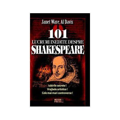 101 lucruri inedite despre Shakespeare - Janet Ware