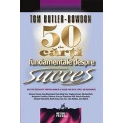 50 de carti fundamentale despre succes - Tom Butler-Bowdon