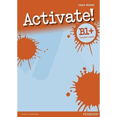 Activate! B1 Plus Teacher's Book - Clare Walsh
