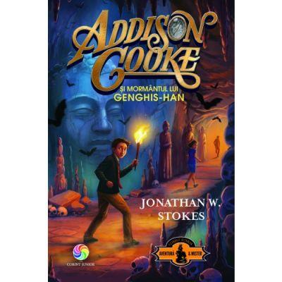 Addison Cooke si mormantul lui Genghis-Han - Jonathan W. Stokes