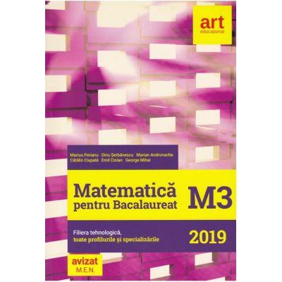 Bacalaureat - MATEMATICA M3 Filiera tehnologica, toate profilurile si specializarile Marian Andronache, Dinu Serbanescu, Marius Perianu, Catalin Ciupala, Emil Ciolan, George Mihai