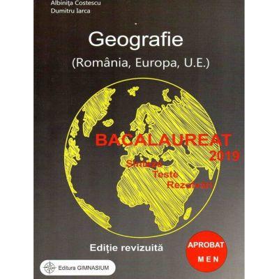 Bacalaureat Geografie 2019 - Sinteze, Teste, Rezolvari - Romania, Europa, Uniunea Europeana (Editie, revizuita)