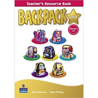 Backpack Gold Starter to Level 6 Teacher's Resource Book New Edition - Mario Herrera