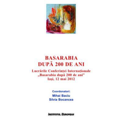 Basarabia dupa 200 de ani - Mihai Baciu, Silvia Bocancea