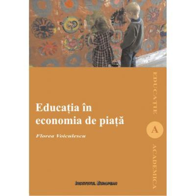 Educatia in economia de piata - Florea Voiculescu