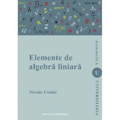 Elemente de algebra liniara - Nicolae Crainic