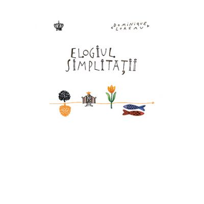 Elogiul simplitatii. Colectia savoir-vivre - Dominique Loreau