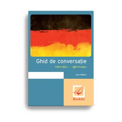 Ghid de conversatie roman-german - Livia Wittner
