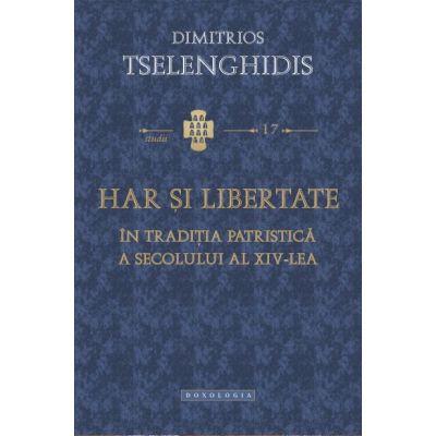 Har si libertate in traditia patristica a secolului al XIV-lea - Dimitrios Tselenghidis