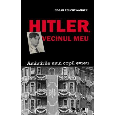 Hitler, vecinul meu - Edgar Feuchtwanger