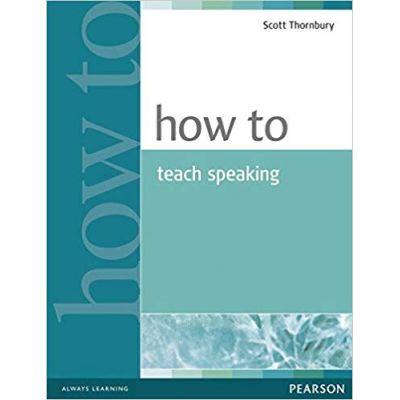 How To Teach Speaking 1st Edition - Scott Thornbury