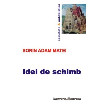 Idei de schimb - Sorin Adam Matei