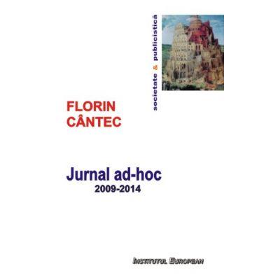 Jurnal ad-hoc. 2009-2014 - Florin Cantec