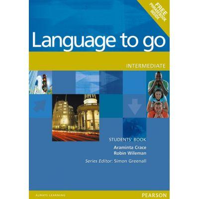 Language to go Intermediate Students' Book with Phrasebook - Araminta Crace
