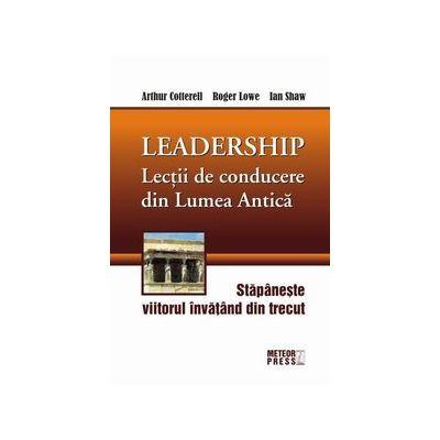 Lectii de conducere din lumea antica - Arthur Cotterell